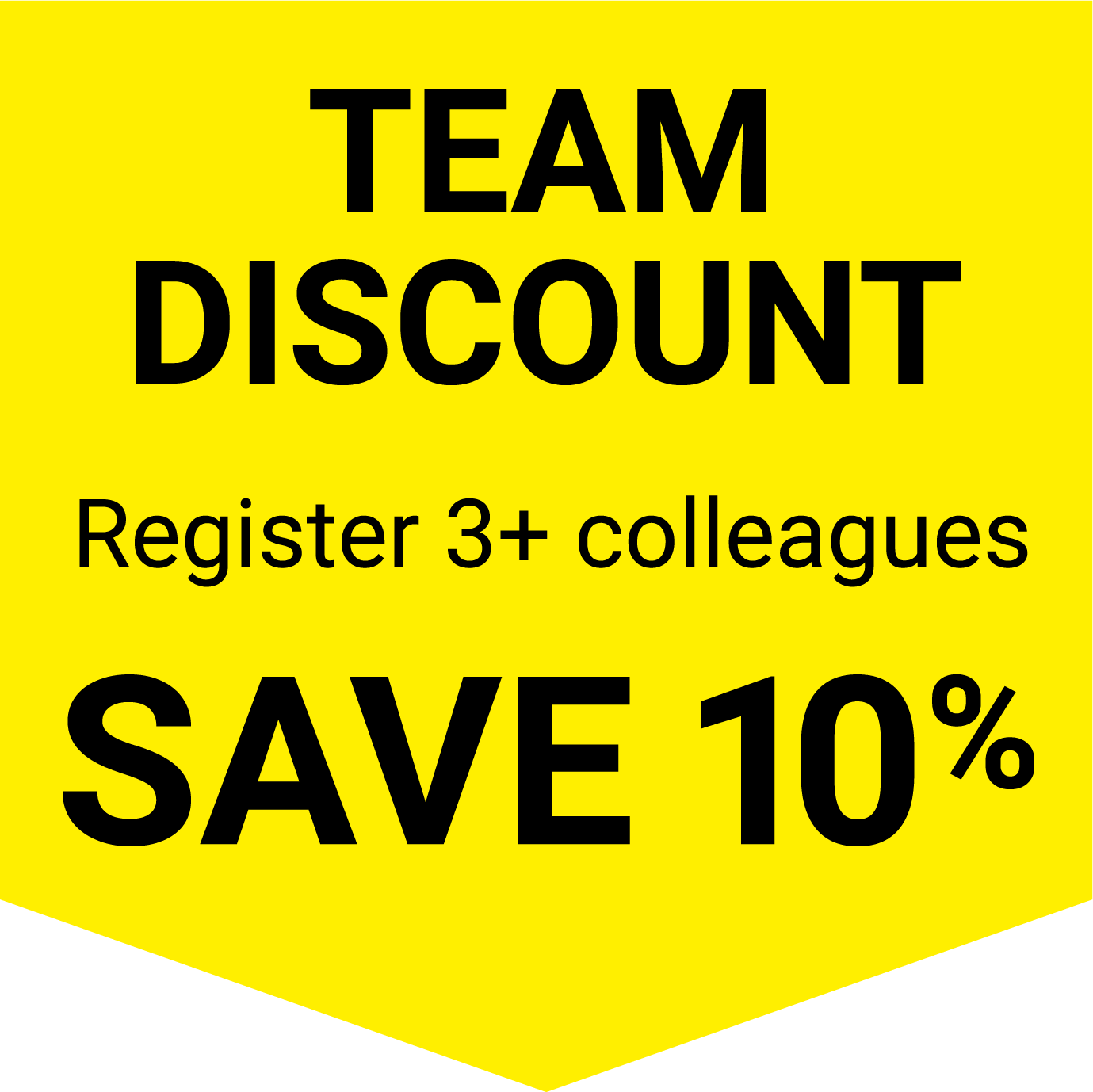 10% Team Discount when you buy 3 or more tickets